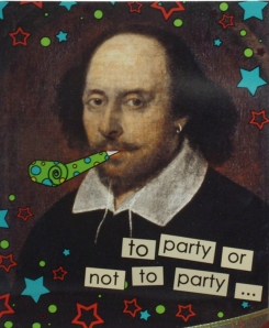 Ain't no party like a Shakespeare party 'cause a Shakespeare party would be in iambic pentameter.